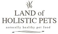 LAND of HOLISTIC PETS